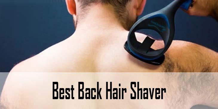 Best Back Hair Shaver