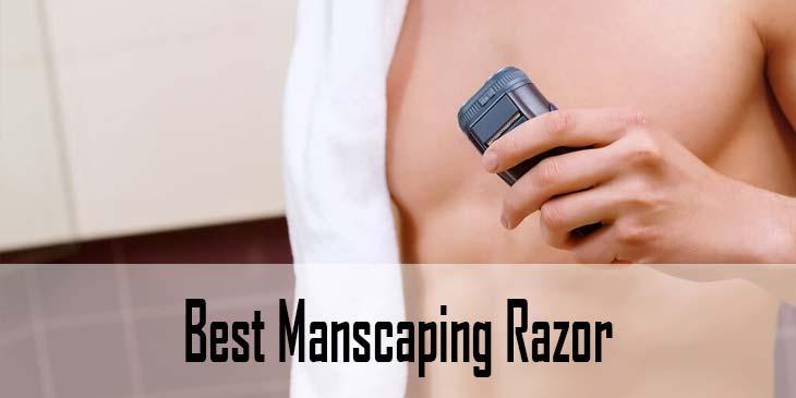 Best Manscaping Razor