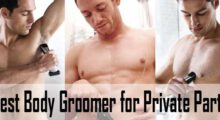 10 Best Body Groomer for Private Parts (Balls, Pubes, Armpit & Others)