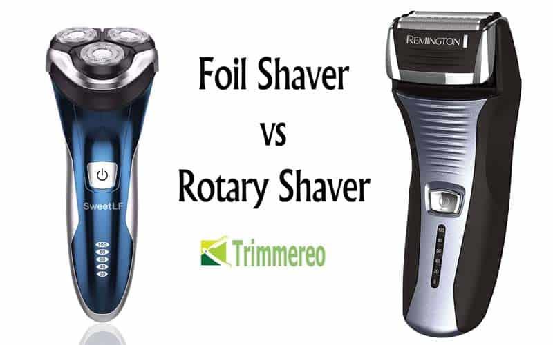 Foil Shaver vs Rotary Shaver