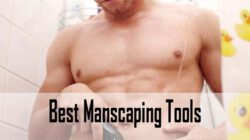 Best Manscaping Razor: Shaving Tools Reviews 2020
